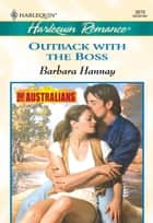 OUTBACK WITH THE BOSS ebook by Barbara Hannay