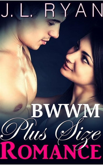 BWWM: Plus Size Romance ebook by J. L. Ryan