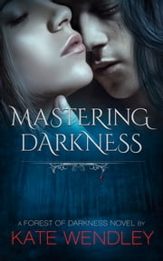 Mastering Darkness ebook by Kate Wendley