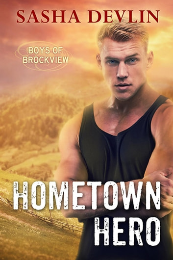 Hometown Hero: Boys of Brockview 1 - Boys of Brockview ebook by Sasha Devlin