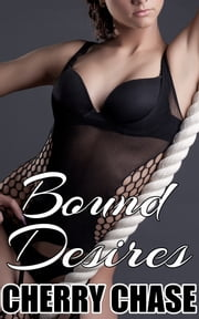 Bound Desires ebook by Charlotte Chase