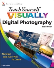 Teach Yourself VISUALLY Digital Photography ebook by Chris Bucher