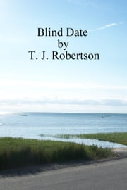 Blind Date ebook by T. J. Robertson