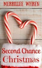 Second Chance Christmas ebook by Merrillee Whren