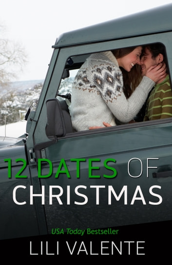Twelve Dates of Christmas ebook by Lili Valente,Jessie Evans