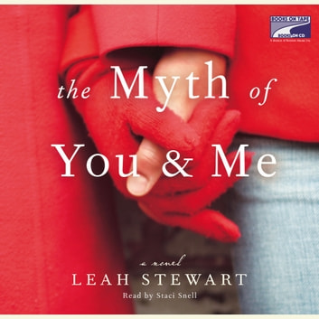 The Myth of You and Me - A Novel audiobook by Leah Stewart