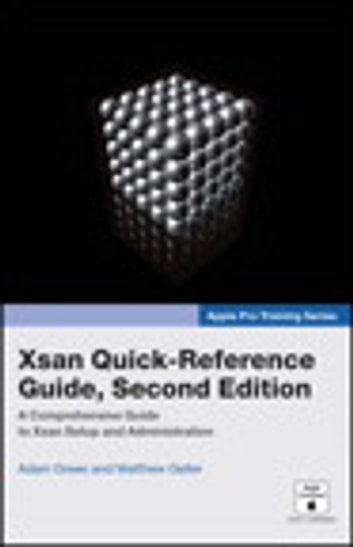 Apple Pro Training Series - Xsan Quick-Reference Guide, Second Edition ebook by Adam Green,Matthew Geller
