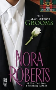 The MacGregor Grooms - The MacGregors ebook by Nora Roberts