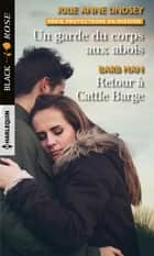 Un garde du corps aux abois - Retour à Cattle Barge ebook by Julie Anne Lindsey, Barb Han