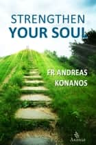 Strengthen your Soul ebook by Fr Andreas Konanos