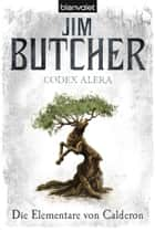 Codex Alera 1 - Die Elementare von Calderon ebook by Jim Butcher, Andreas Helweg