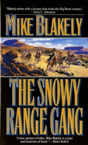 The Snowy Range Gang ebook by Mike Blakely