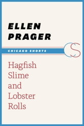 Hagfish Slime and Lobster Rolls ebook by Ellen Prager