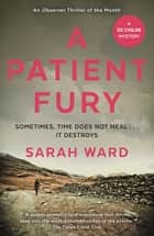 A Patient Fury ebook by Sarah Ward