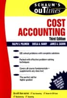 Schaum's Outline of Cost Accounting, 3rd, Including 185 Solved Problems ebook by Sheila Handy, James A. Cashin, Ralph S. Polimeni