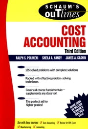 Schaum's Outline of Cost Accounting, 3rd, Including 185 Solved Problems ebook by James Cashin, Ralph Polimeni, Sheila Handy