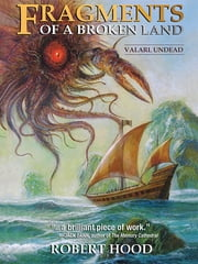 Fragments of a Broken Land: Valarl Undead - A Fantasy Novel ebook by Robert Hood