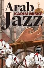 Arab Jazz ebook by Sam Gordon,Karim Miské