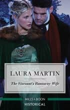 The Viscount's Runaway Wife ebook by Laura Martin