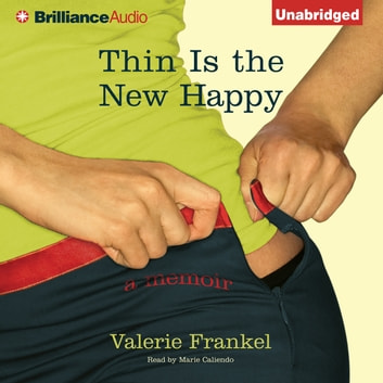 Thin Is the New Happy audiobook by Valerie Frankel