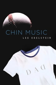 Chin Music ebook by Lee Edelstein