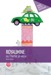 Royaumine - ou l'herbe je-veux   ebook by Rosita Oppizzi
