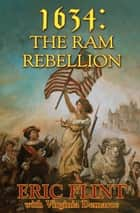 1634: The Ram Rebellion ebook by Eric Flint, Virginia DeMarce