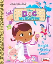 A Knight in Sticky Armor (Disney Junior: Doc McStuffins) ebook by Andrea Posner-Sanchez