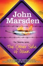 The Other Side of Dawn - Book 7 ebook by John Marsden