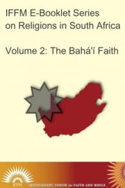 Religions in South Africa, Vol. 2: The Bahá'í Faith ebook by Kobo.Web.Store.Products.Fields.ContributorFieldViewModel