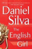 The English Girl - A Novel ebook by Daniel Silva