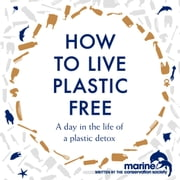 How to Live Plastic Free - a day in the life of a plastic detox audiobook by Luca Bonaccorsi, Marine Conservation Society