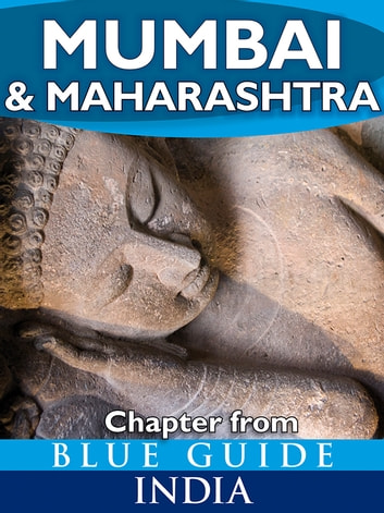 Mumbai (Bombay) & Maharashtra - Blue Guide Chapter ebook by Sam Miller