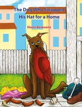 The Dog Who Swapped His Hat for a Home ebook by Elaine Berkowitz
