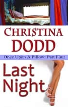 Last Night: Once Upon A Pillow ebook by Christina Dodd