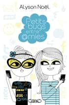 Petits bugs entre amies ebook by Alyson Noel, Eric Betsch