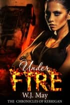 Under Fire ebook by W.J. May