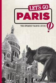 Let's Go Paris - The Student Travel Guide ebook by Harvard Student Agencies, Inc.