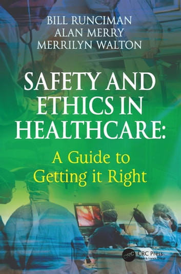 Safety and ethics in healthcare a guide to getting it right ebook safety and ethics in healthcare a guide to getting it right ebook by bill runciman fandeluxe Images