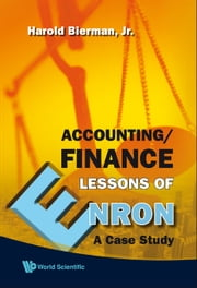 Accounting/Finance Lessons of Enron - A Case Study ebook by Harold Bierman <b>Jr</b>