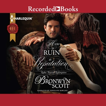 How to Ruin a Reputation audiobook by Bronwyn Scott