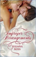 Improper Arrangements ebook by Juliana Ross