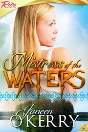 Mistress of the Waters ebook by Janeen O'Kerry