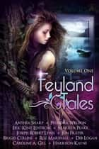 Feyland Tales - Volume 1 ebook by Anthea Sharp, Phaedra Weldon, Eric Kent Edstrom,...