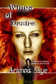 Wings of Desire ebook by Skye, Arianna