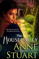 The Houseparty ebook by Anne Stuart