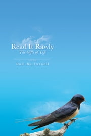 Read It Rawly - The Gifts of Life ebook by Dali Bo Furnell