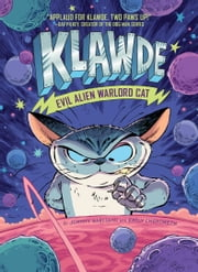 Klawde: Evil Alien Warlord Cat #1 ebook by Johnny Marciano, Robb Mommaerts, Emily Chenoweth