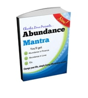 Abundance Mantra -How to Get Abundance in Wealth and Love ebook by Charles Dove