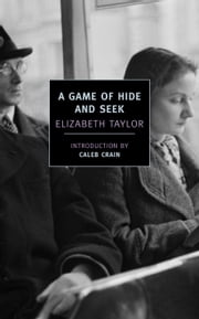 A Game of Hide and Seek ebook by Caleb Crain,Elizabeth Taylor